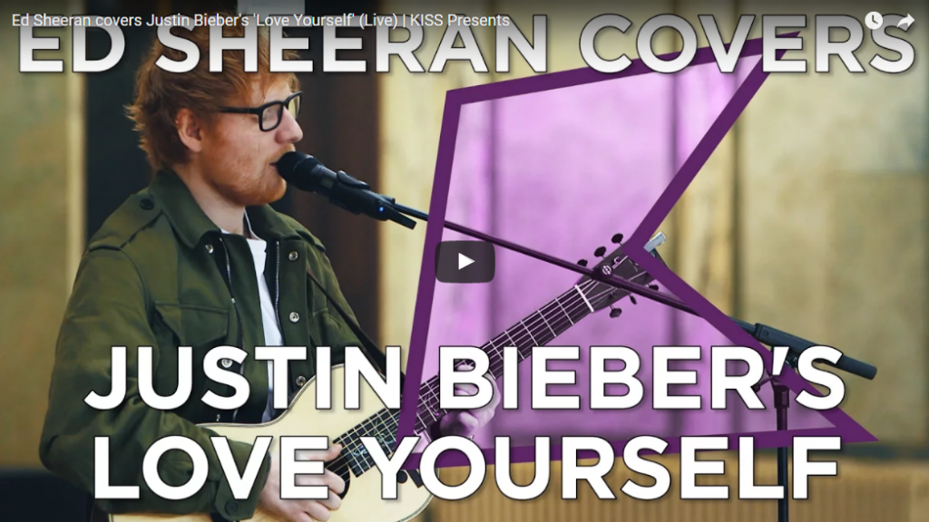 "Ed Sheeran covers ""Love Yourself"""