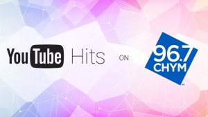 YouTube Hits on CHYM 96.7