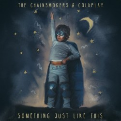 Chainsmokers FT Coldplay - Something Just Like This