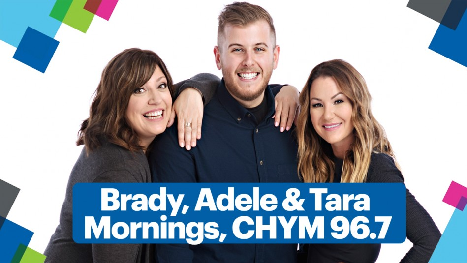 Brady, Adele & Tara - Mornings CHYM 96.7!