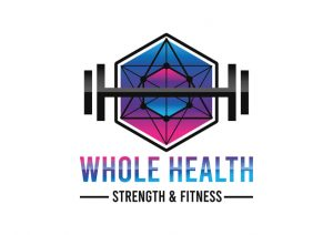 Whole Health; Strength & Fitness
